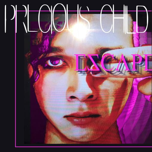 Precious Child - ESCAPE Vinyl Cover